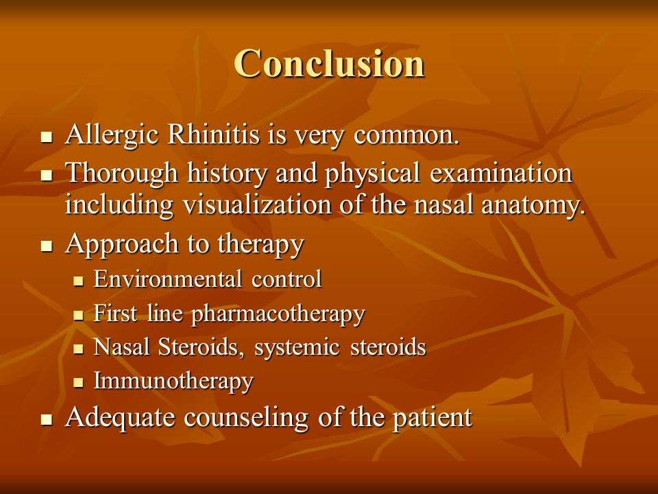 Conclusion Allergic Rhinitis is very common. Allergic Rhinitis is very common.