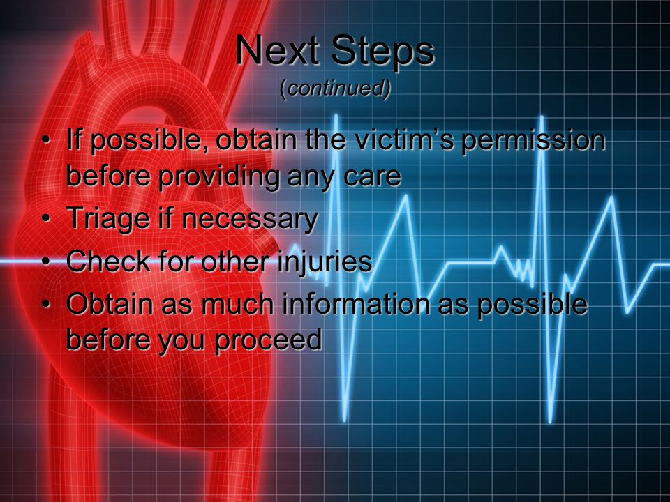 Next Steps (continued) If possible, obtain the victim's permission before providing any careIf possible, obtain the victim's permission before providi