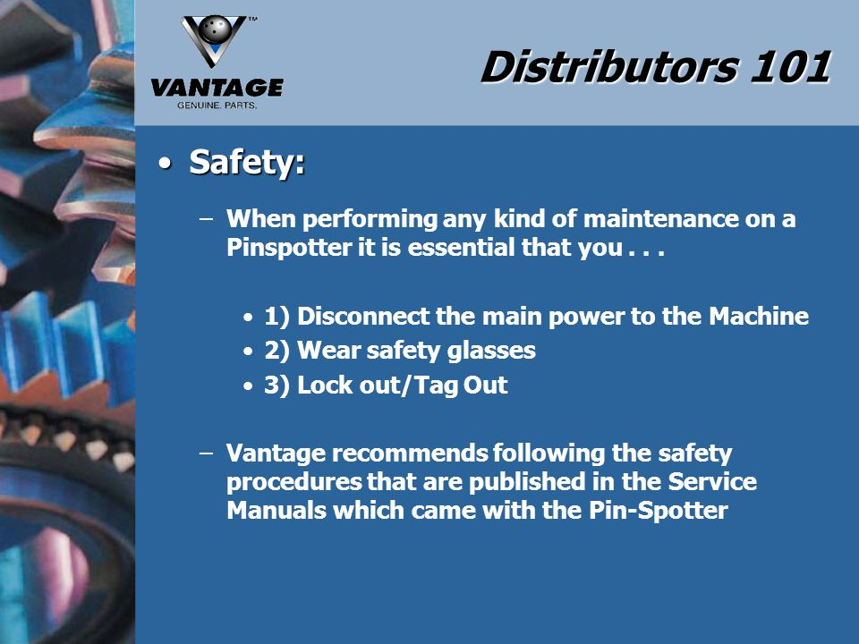 Distributors 101 Tools Required:Tools Required: –Combination Wrench Set (3/8 to 3/4) –Deep Socket Set (3/8 to 3/4) –Allen Wrench Set –Drive Punch Set –Crescent Wrench –Ball Peen Hammer –Snap Ring Pliers –Channel Locks –Spring Puller –Tape Measure Parts Required:Parts Required: