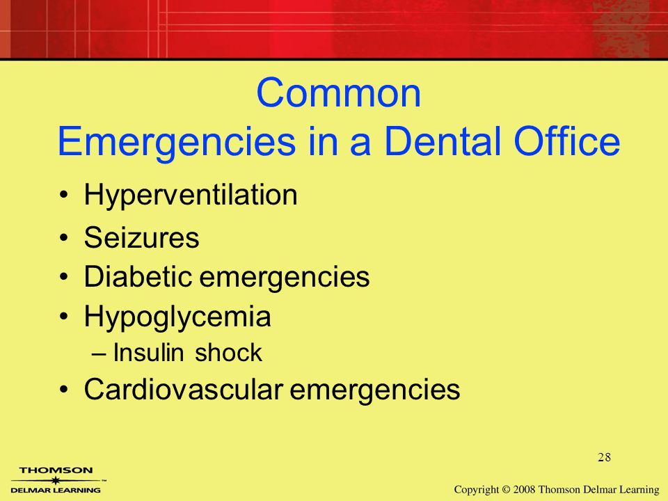28 Common Emergencies in a Dental Office Hyperventilation Seizures Diabetic emergencies Hypoglycemia –Insulin shock Cardiovascular emergencies