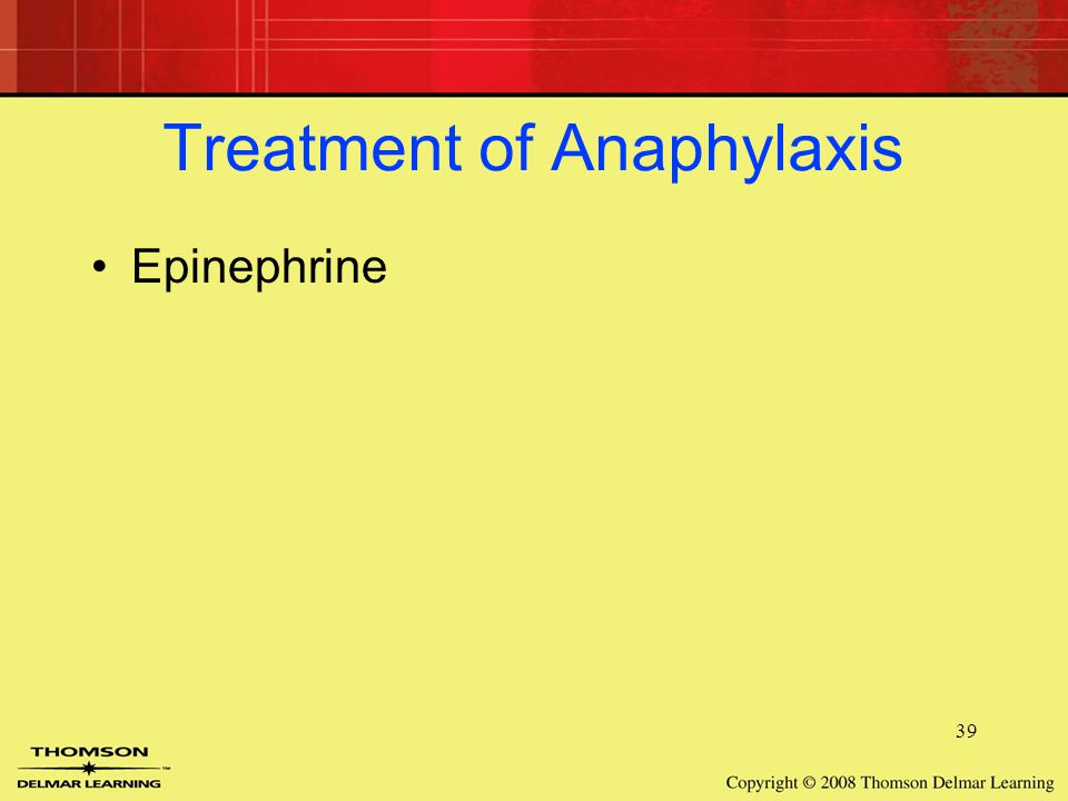 39 Treatment of Anaphylaxis Epinephrine