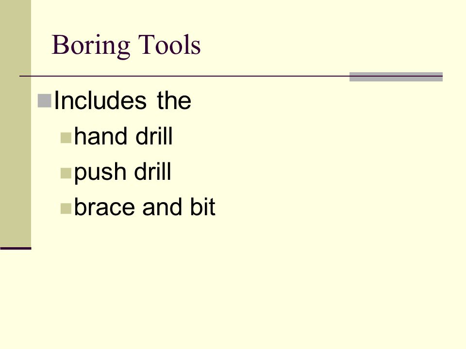 Boring Tools Includes the hand drill push drill brace and bit