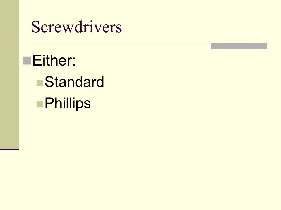Screwdrivers Either: Standard Phillips