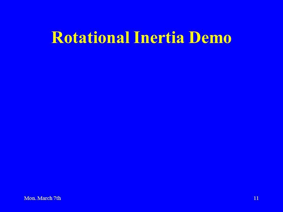 Mon. March 7th11 Rotational Inertia Demo