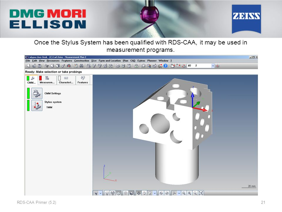 Once the Stylus System has been qualified with RDS-CAA, it may be used in measurement programs. RDS-CAA Primer (5.2)21