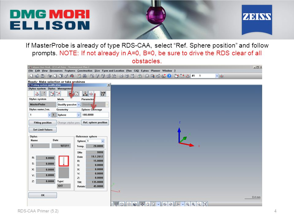 """If MasterProbe is already of type RDS-CAA, select """"Ref. Sphere position"""" and follow prompts. NOTE: If not already in A=0, B=0, be sure to drive the RD"""