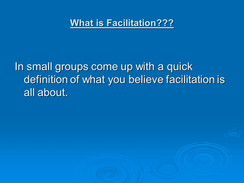 What is Facilitation .