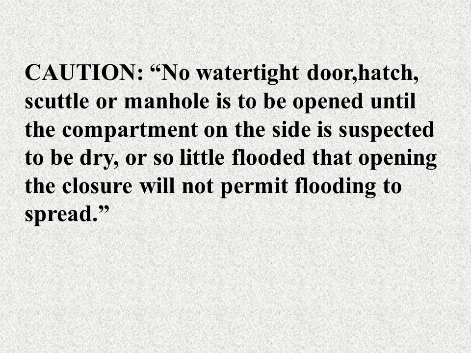 """F. Investigation of watertight closures/fittings (1) Check for heat (a) Back of hand approximately 1/2"""" from surface (2) Check for pressure/vacuum (a)"""
