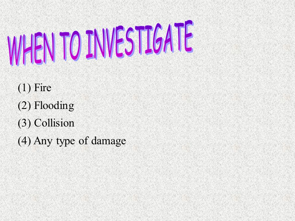 IDENTIFY IDENTIFY the need for principle of, and equipment required to investigate for fire, flooding and structural damage IAW NSTM 079 VOL 2.