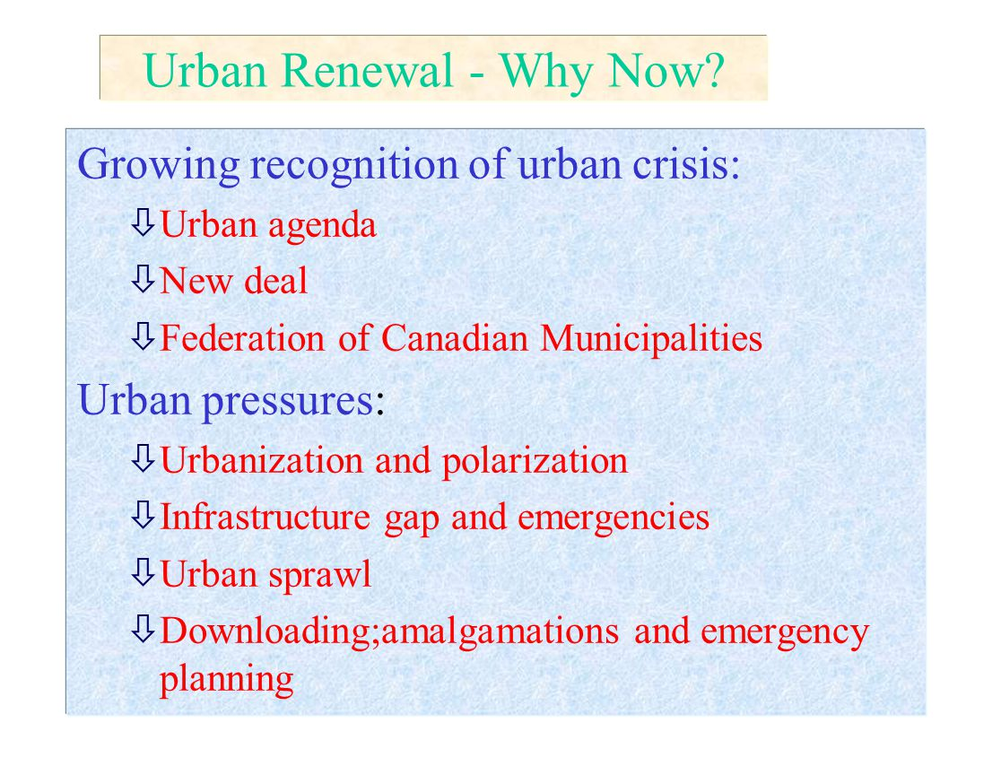 The economic case for urban renewal Business central to (re)definition of cities as: òspace for flow of information, capital & knowledge òstrategic centres of growth and accumulation òhubs and 'building blocks' of competitiveness (US) Cities require: òinfrastructure, skilled labour, investment etc.