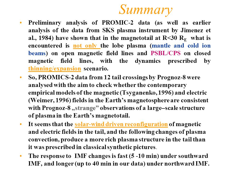 Summary Preliminary analysis of PROMIC-2 data (as well as earlier analysis of the data from SKS plasma instrument by Jimenez et al., 1984) have shown