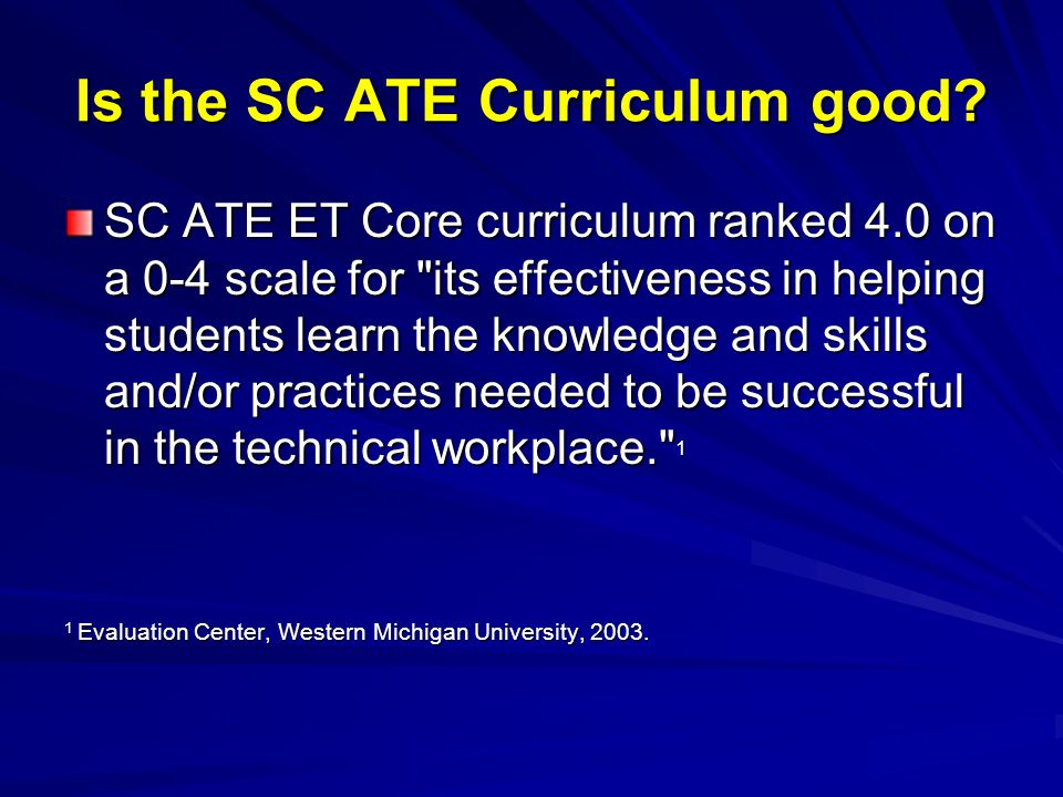 Is the SC ATE Curriculum good? SC ATE ET Core curriculum ranked 4.0 on a 0-4 scale for