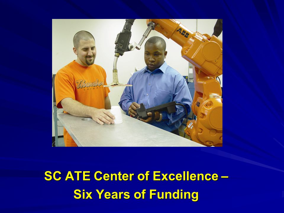 SC ATE Center of Excellence – Six Years of Funding
