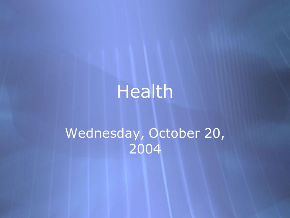 Health Wednesday, October 20, 2004