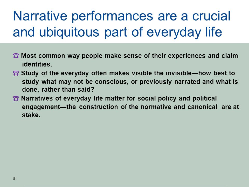 Focus on narratives helps understanding of policy & behaviour change 7 Outcomes and possibilities are storied, or 'framed' (c.f.