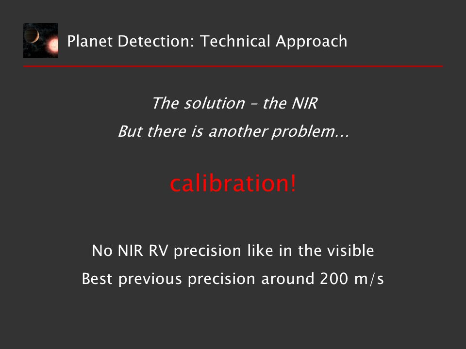 The solution – the NIR But there is another problem… calibration.