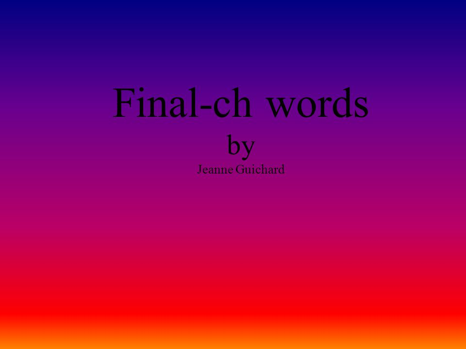 Final-ch words by Jeanne Guichard