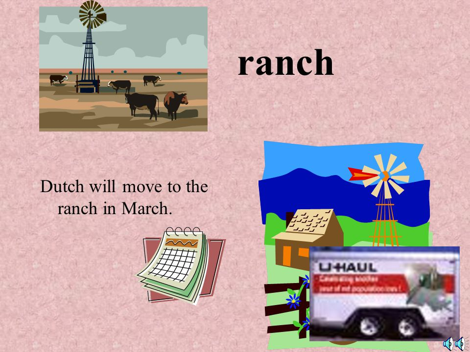 ranch Dutch will move to the ranch in March.