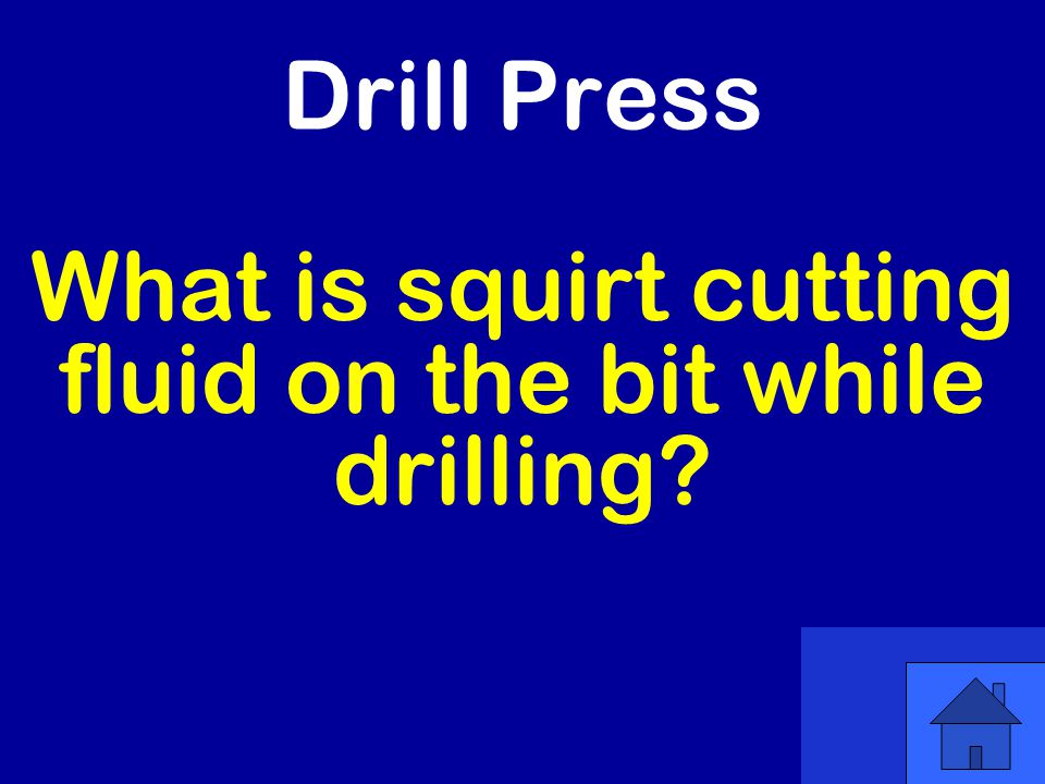 Drill Press What is squirt cutting fluid on the bit while drilling