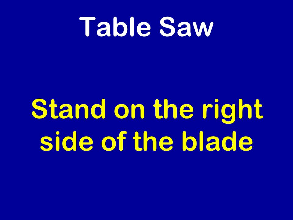 Table Saw Stand on the right side of the blade