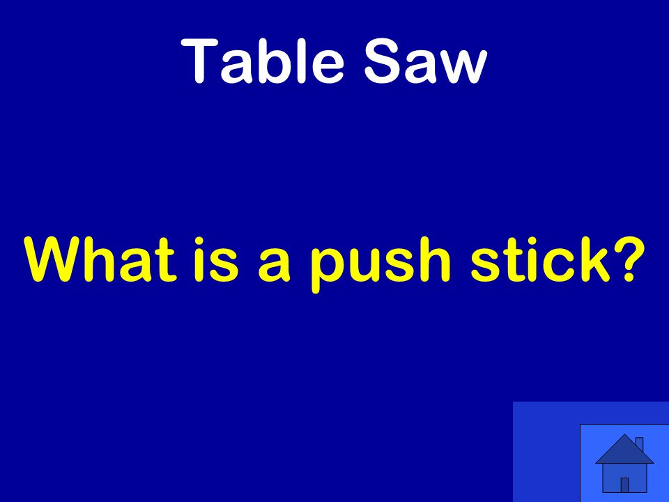 Table Saw What is a push stick