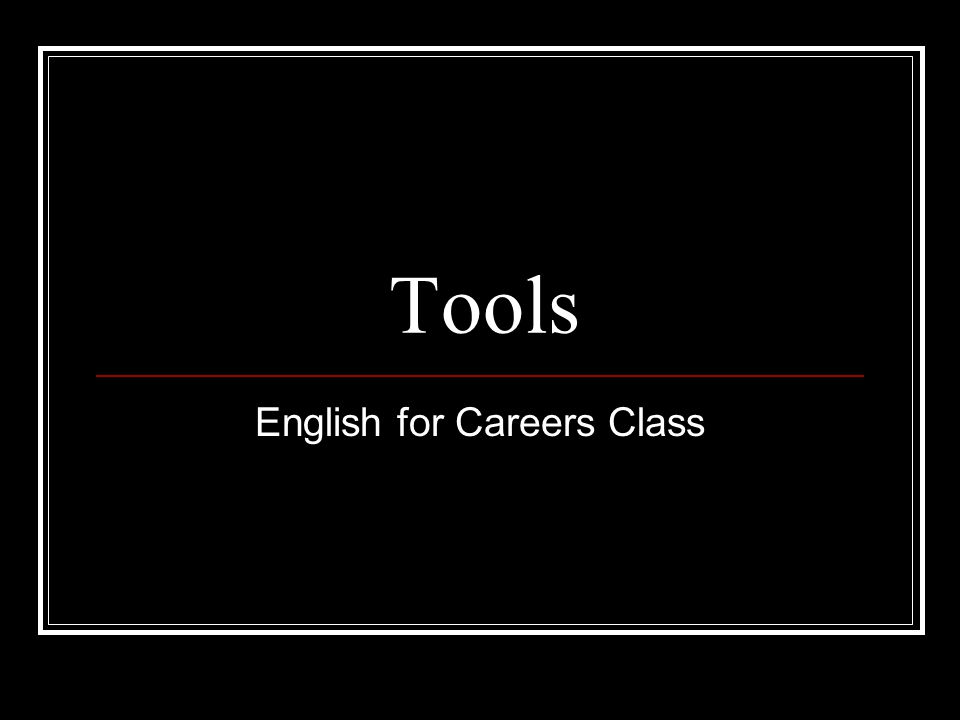 Tools English for Careers Class