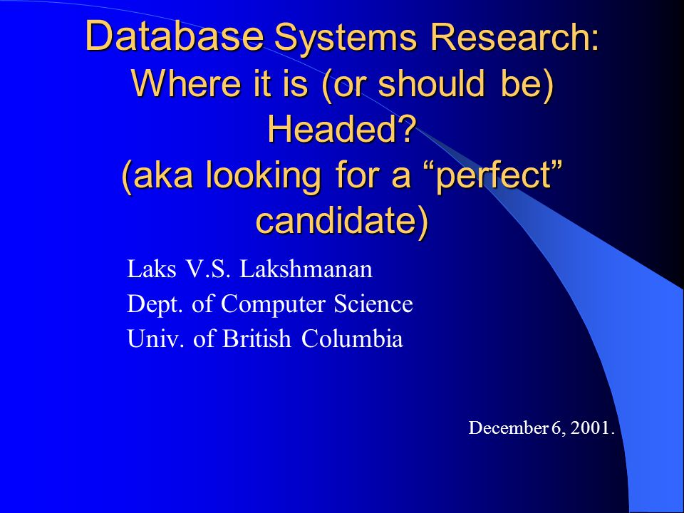 Disclaimers and Stage Setting not meant to be comprehensive necessarily biased database intended in a very broad sense – e.g., relational databases, OO, object-relational, … – legacy systems (hierarchical/network DBs) – file system, spreadsheets, network directories – text, media, maps – time series, biological sequences – data on the web, XML data management research – more apt term