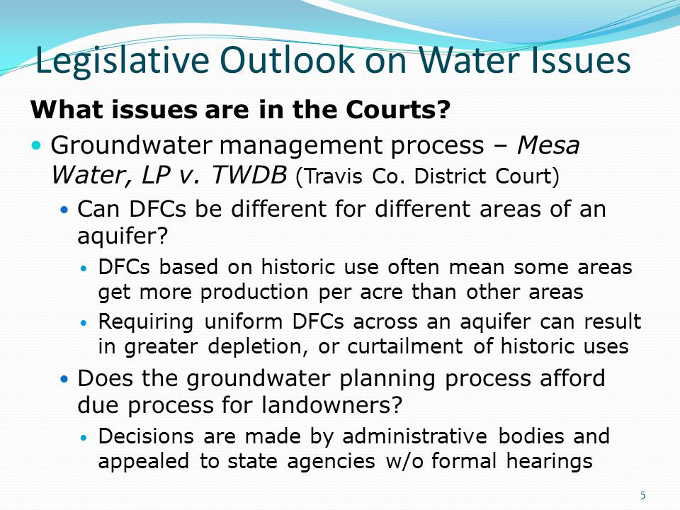 Legislative Outlook on Water Issues What issues are in the Courts.