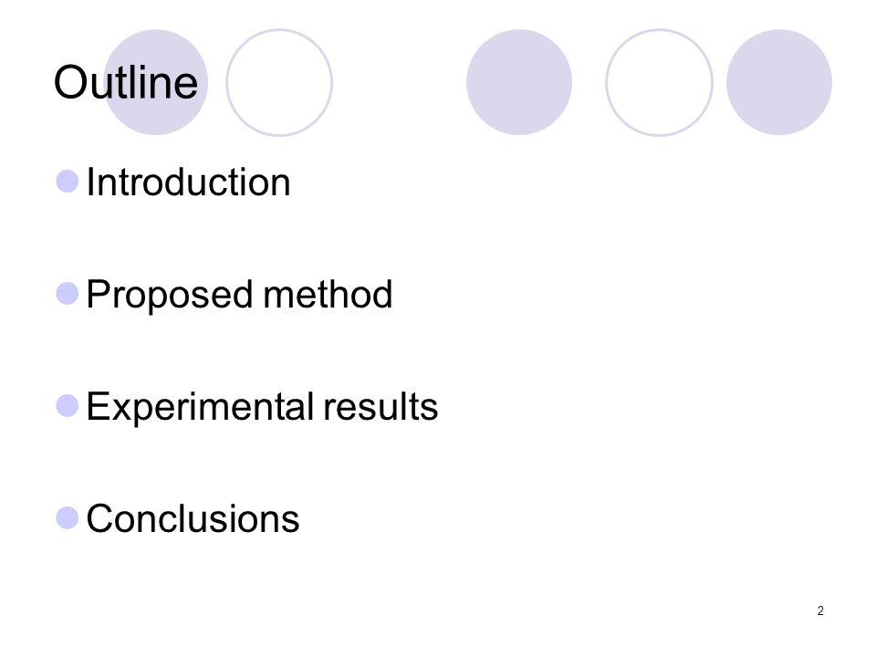 2 Outline Introduction Proposed method Experimental results Conclusions
