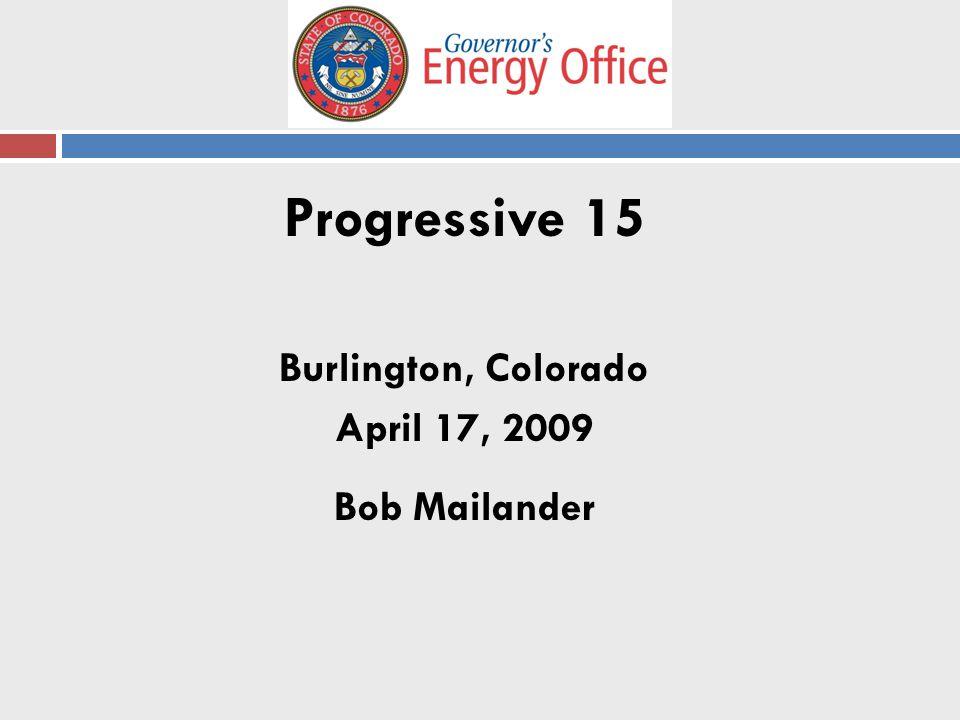Progressive 15 Burlington, Colorado April 17, 2009 Bob Mailander