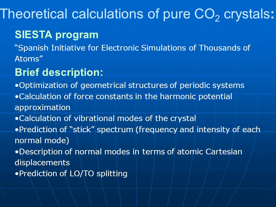 "Theoretical calculations of pure CO 2 crystals: SIESTA program ""Spanish Initiative for Electronic Simulations of Thousands of Atoms"" Brief description"