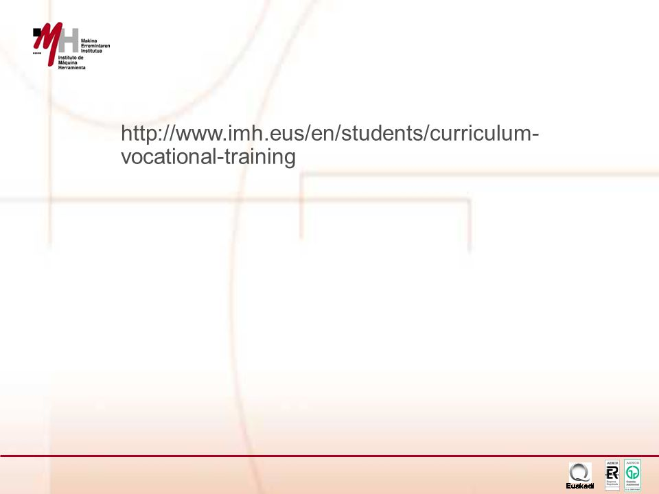 ER-0633/1/98 http://www.imh.eus/en/students/curriculum- vocational-training