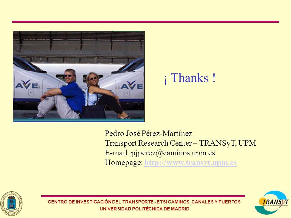 CENTRO DE INVESTIGACIÓN DEL TRANSPORTE - ETSI CAMINOS, CANALES Y PUERTOS UNIVERSIDAD POLITÉCNICA DE MADRID ¡ Thanks .