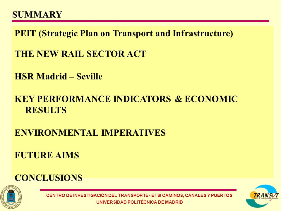 CENTRO DE INVESTIGACIÓN DEL TRANSPORTE - ETSI CAMINOS, CANALES Y PUERTOS UNIVERSIDAD POLITÉCNICA DE MADRID Figure 1: PEIT's planned HSR Network in Spain (2020 horizon) Passengers Pass.