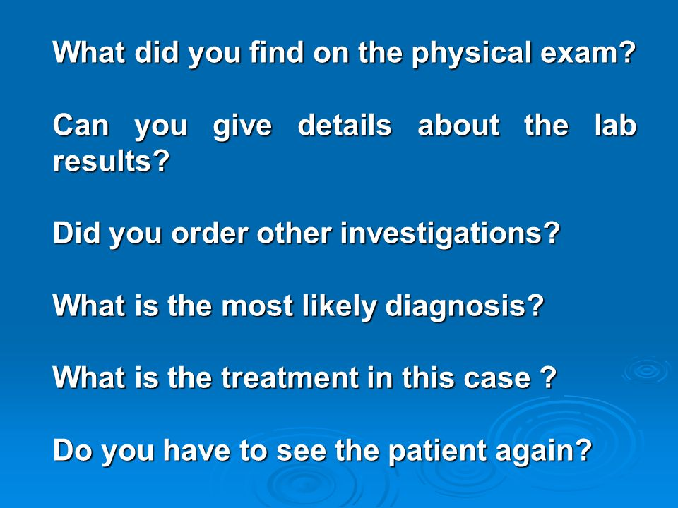 What did you find on the physical exam. Can you give details about the lab results.