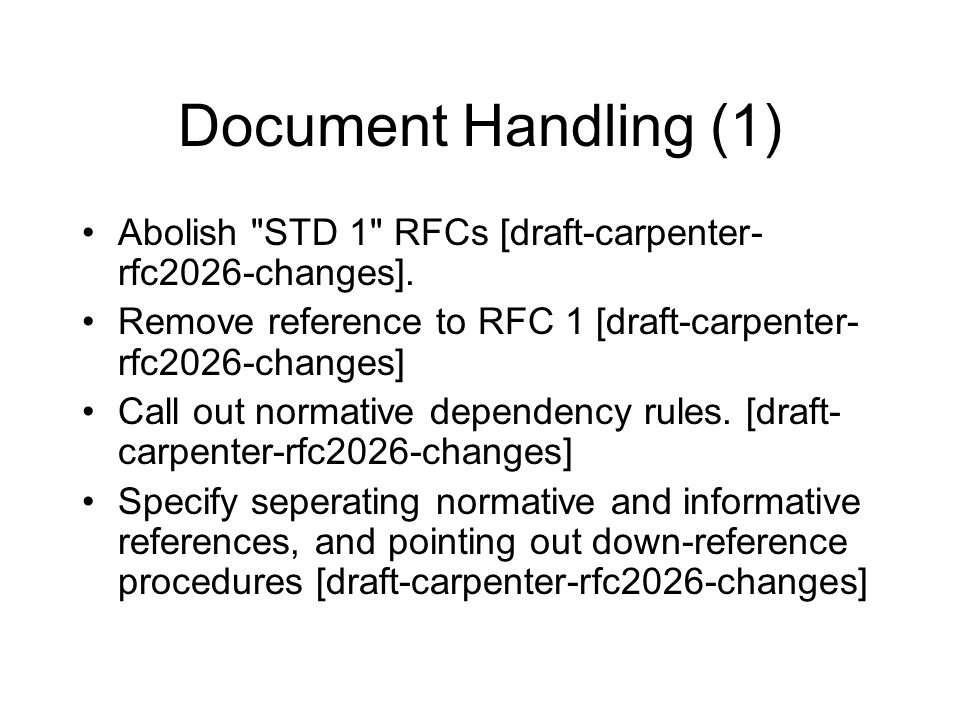 Document Handling (1) Abolish STD 1 RFCs [draft-carpenter- rfc2026-changes].