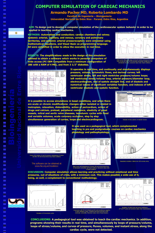 Bioingeniería Universidad Nacional de Entre Ríos COMPUTER SIMULATION OF CARDIAC MECHANICS Armando Pacher MD, Roberto Lombardo MD Facultad de Ingenierí
