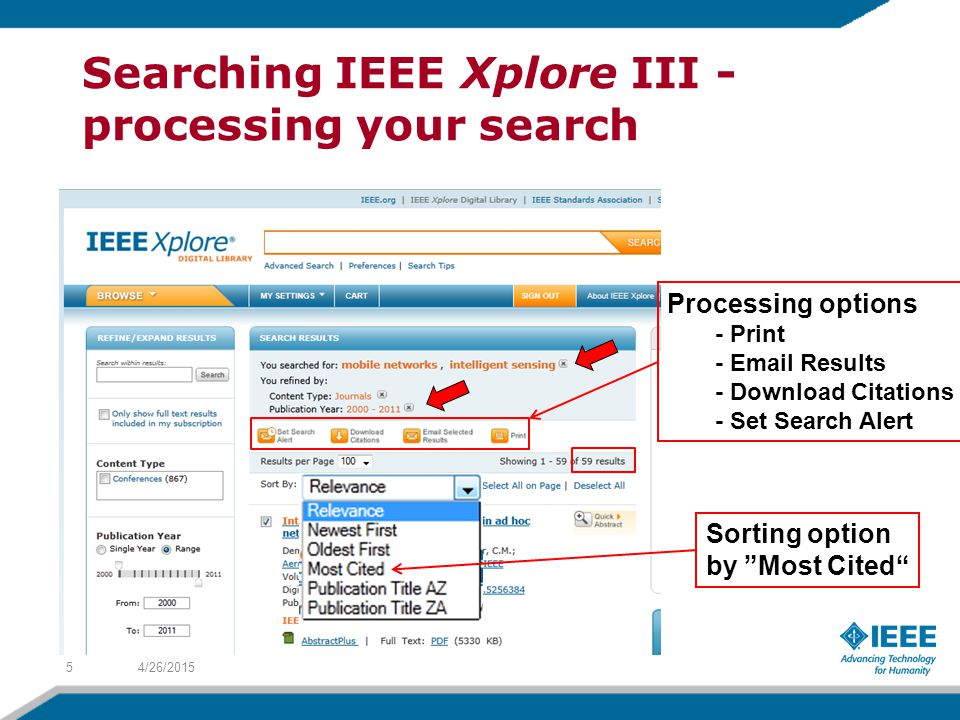 4/26/20155 Searching IEEE Xplore III - processing your search Sorting option by Most Cited Processing options - Print - Email Results - Download Citations - Set Search Alert