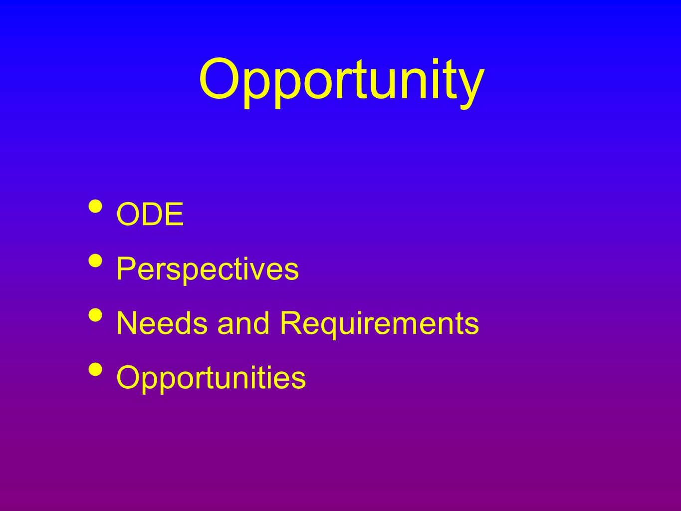 Opportunity ODE Perspectives Needs and Requirements Opportunities