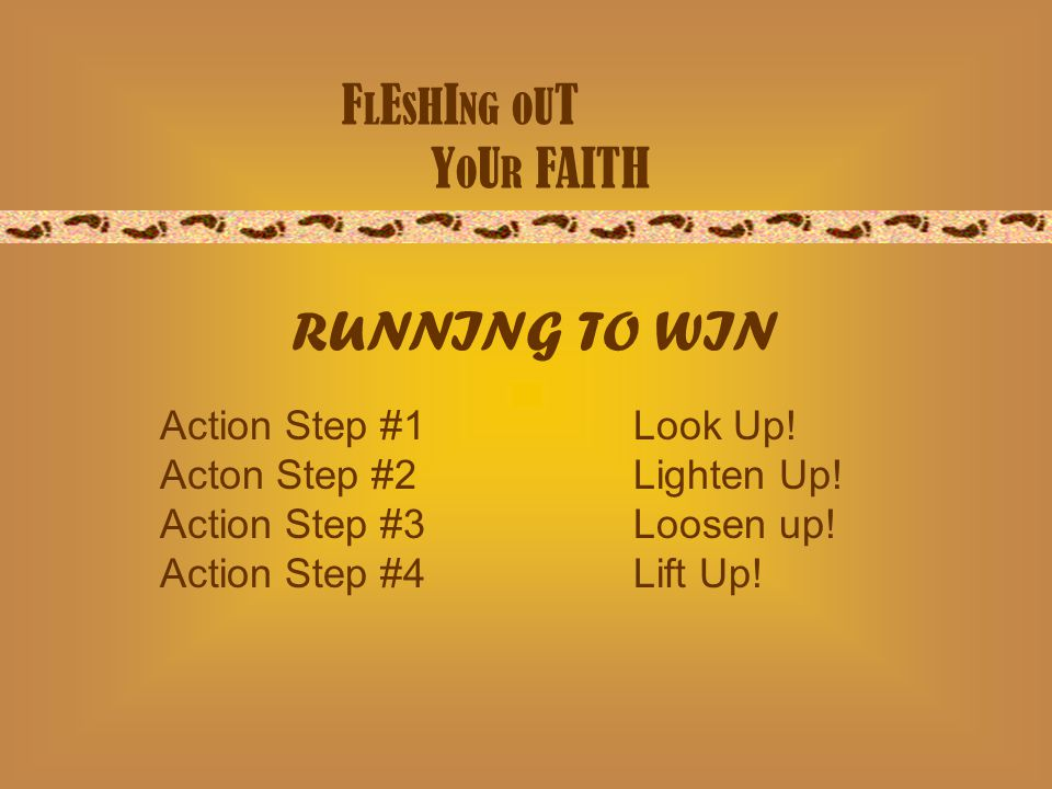 F L E S H I NG O U T Y O U R FAITH Action Step #1Look Up.