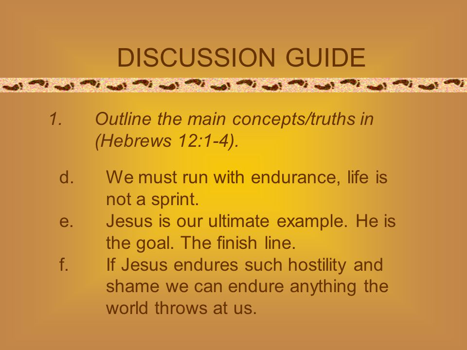 DISCUSSION GUIDE 2.How is Christ both your exemplar and enabler.