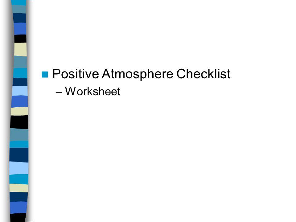 Positive Atmosphere Checklist –Worksheet