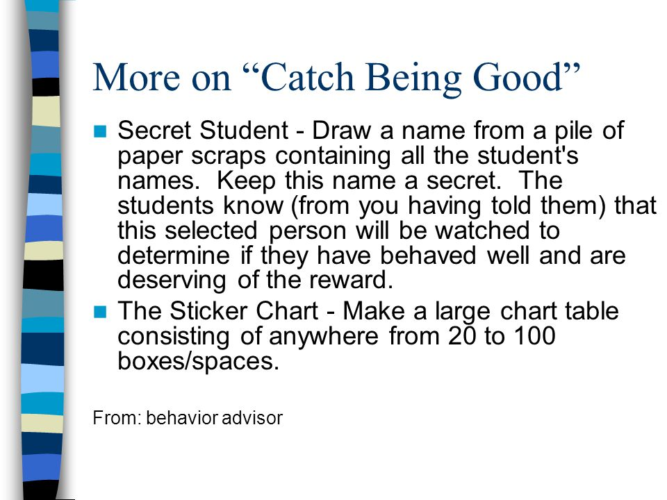 """More on """"Catch Being Good"""" Secret Student - Draw a name from a pile of paper scraps containing all the student's names. Keep this name a secret. The s"""