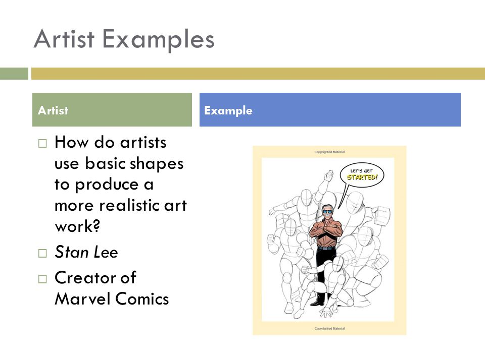 Artist Examples  How do artists use basic shapes to produce a more realistic art work.