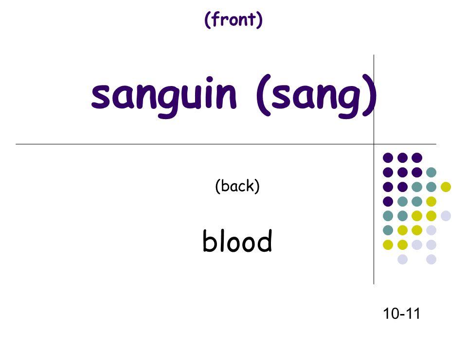 (front) sanguin (sang) (back) blood 10-11