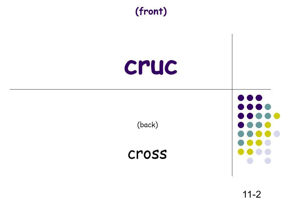 (front) cruc (back) cross 11-2