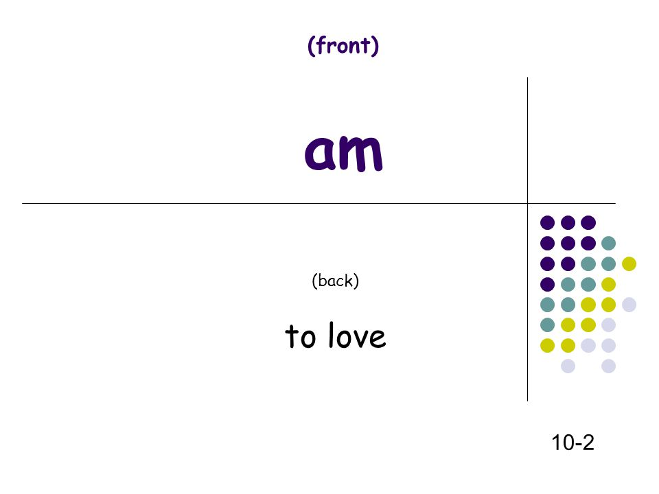 (front) am (back) to love 10-2