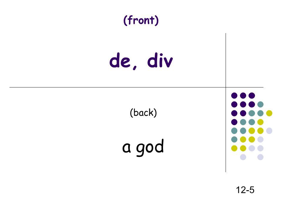 (front) de, div (back) a god 12-5