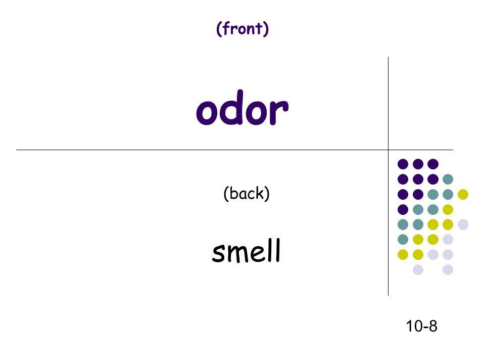 (front) odor (back) smell 10-8