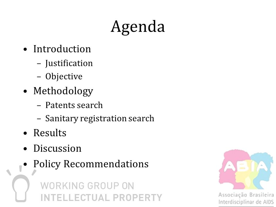 Agenda Introduction –Justification –Objective Methodology –Patents search –Sanitary registration search Results Discussion Policy Recommendations